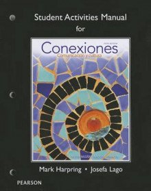 Student Activities Manual for Conexiones av Eduardo Zayas-Bazan, Susan M. Bacon og Dulce M. Garcia (Heftet)