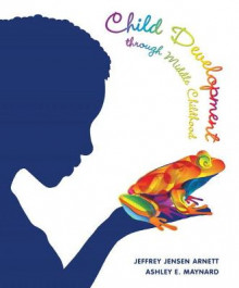 Child Development Through Middle Childhood av Jeffrey Jensen Arnett og Ashley Maynard (Innbundet)