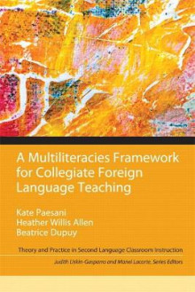 Multiliteracies Framework for Collegiate Foreign Language Teaching av Kate W. Paesani, Heather Willis Allen, Beatrice Dupuy, Judith E. Liskin-Gasparro og Manel E. Lacorte (Heftet)