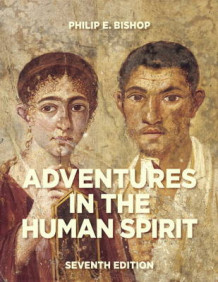 Adventures in the Human Spirit Plus New MyArtsLab with Etext -- Access Card Package av Philip E. Bishop (Blandet mediaprodukt)