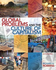 Global Problems and the Culture of Capitalism Plus Mysearchlab with Etext -- Access Card Package av Distinguished Teaching Professor in Anthropology Richard H Robbins (Blandet mediaprodukt)