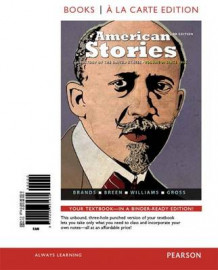 American Stories av Professor of History H W Brands, William Smith Mason Professor of American History T H Breen, R Hal Williams og Professor of Law Ariela J Gross (Perm)