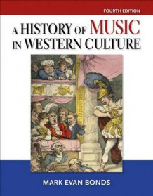 History of Music in Western Culture, A, Plus Mylab Search - Access Card Package av Mark Evan Bonds (Blandet mediaprodukt)