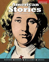 American Stories, Volume 1 with Myhistorylab Access Code av Professor of History H W Brands, T H Breen, Professor of Law Ariela J Gross og R Hal Williams (Blandet mediaprodukt)