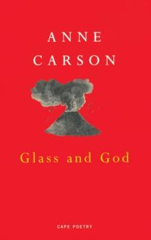 Glass, irony and God av Anne Carson (Heftet)