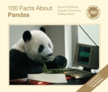 100 Facts About Pandas av David O'Doherty, Claudia O'Doherty og Mike Ahern (Innbundet)