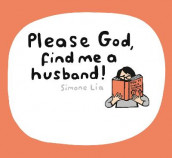 Please God, Find Me A Husband! av Simone Lia (Innbundet)