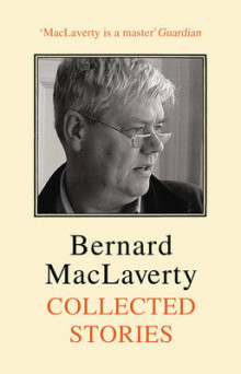Collected Stories av Bernard MacLaverty (Innbundet)