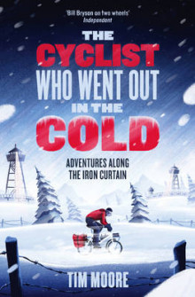 The Cyclist Who Went Out in the Cold av Tim Moore (Heftet)