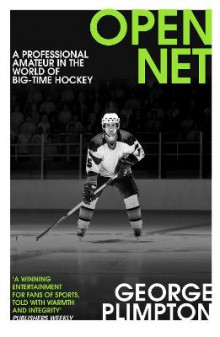 Open net - a professional amateur in the world of big-time hockey av George Plimpton (Heftet)