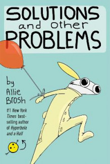 Solutions and Other Problems av Allie Brosh (Heftet)