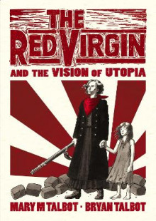 The Red Virgin and the Vision of Utopia av Bryan Talbot og Mary Talbot (Innbundet)