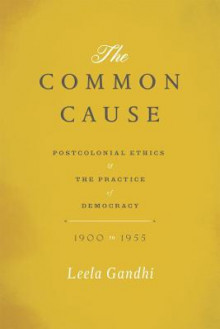 The Common Cause av Leela Gandhi (Innbundet)