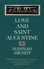 Love and Saint Augustine av Hannah Arendt (Heftet)