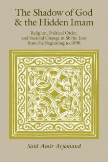 The Shadow of God and the Hidden Imam av Said Amir Arjomand og Center for Middle Eastern Studies (Heftet)