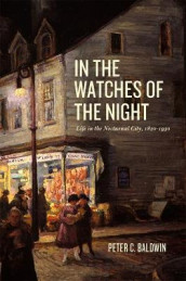 In the Watches of the Night av Peter C. Baldwin (Innbundet)
