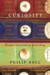 Curiosity av Philip Ball (Innbundet)