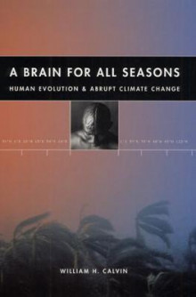 A Brain for All Seasons av William H. Calvin (Heftet)