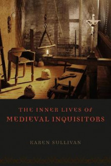 The Inner Lives of Medieval Inquisitors av Karen Sullivan (Heftet)