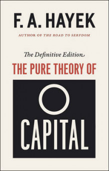 The Pure Theory of Capital, the Definitive Edition av F A Hayek (Heftet)