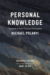 Personal Knowledge av Michael Polanyi (Heftet)