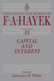 Capital and Interest, Volume 11 av F A Hayek (Innbundet)