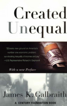 Created Unequal av James Kenneth Galbraith (Heftet)