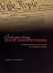 Interpreting State Constitutions av James A. Gardner (Innbundet)