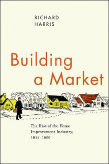 Building a Market av Richard Harris (Innbundet)