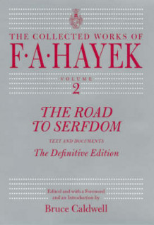 The Road to Serfdom av F. A. Hayek (Innbundet)