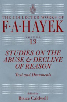Studies on the Abuse and Decline of Reason av F. A. Hayek (Innbundet)