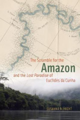 Omslag - The Scramble for the Amazon and the Lost Paradise of Euclides Da Cunha