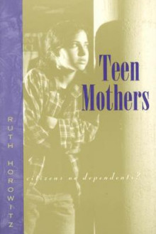 Teen Mothers av Ruth Horowitz (Heftet)