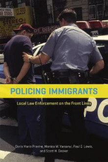 Policing Immigrants av Doris Marie Provine, Monica W. Varsanyi, Paul G. Lewis og Scott H. Decker (Heftet)
