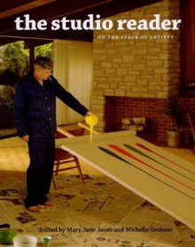 The Studio Reader - On the Space of Artists av Mary Jane Jacob, Glenn Adamson, Svetlana Alpers, John Badlessari, Alice Bellony-rewold, Mary Bergstein, Walead Beshty, Andrea Bowers, Daniel Buren og Rochelle Feinstein (Heftet)
