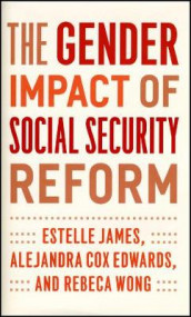 The Gender Impact of Social Security Reform av Alejandra Cox Edwards, Estelle James og Rebeca Wong (Innbundet)