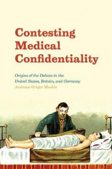Contesting Medical Confidentiality av Andreas-Holger Maehle (Innbundet)