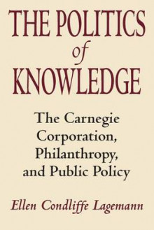 The Politics of Knowledge av Ellen Condliffe Lagemann (Heftet)