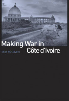 Making War in Cote D'Ivoire av Mike McGovern (Heftet)