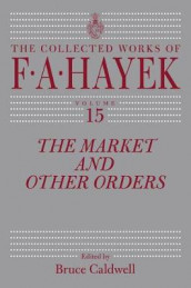 The Market and Other Orders av F A Hayek (Heftet)