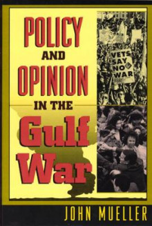 Policy and Opinion in the Gulf War av John E. Mueller (Innbundet)