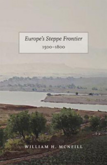 Europe's Steppe Frontier, 1500-1800 av William H. McNeill (Heftet)