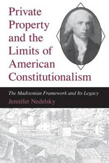 Private Property and the Limits of American Constitutionalism av Jennifer Nedelsky (Heftet)