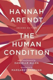 The Human Condition av Hannah Arendt (Heftet)