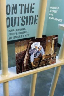 On the Outside av David J. Harding, Jeffrey D. Morenoff og Jessica J. B. Wyse (Innbundet)
