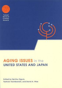 Aging Issues in the United States and Japan av Seiritsu Ogura, Toshiaki Tachibanaki og David Wise (Innbundet)