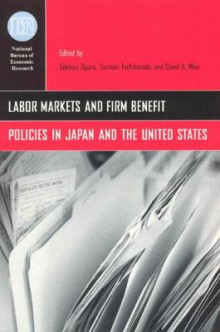 Labor Markets and Firm Benefit Policies in Japan and the United States av Seiritsu Ogura, Toshiaki Tachibanaki og David A. Wise (Innbundet)