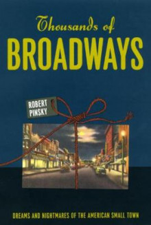 Thousands of Broadways av Robert Pinsky (Innbundet)