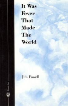It Was Fever That Made the World av Jim Powell (Innbundet)