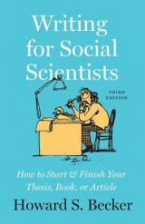 Omslag - Writing for Social Scientists - How to Start and Finish Your Thesis, Book, or Article, Third Edition